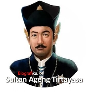 Biografi dan Profil Sultan Ageng Tirtayasa
